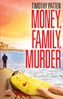 Money, Family, Murder